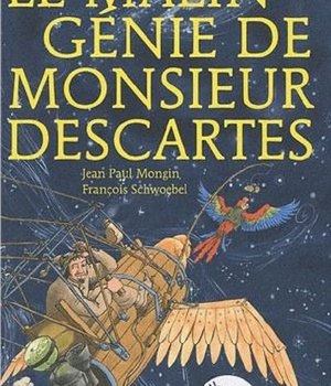 LE MALIN GENIE DE MONSIEUR DESCARTES