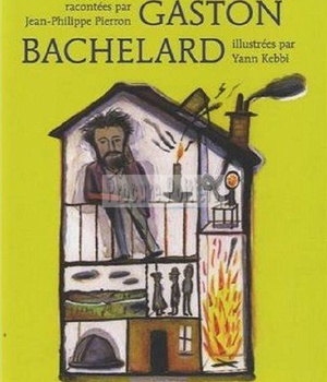 LES REVERIES DE GASTON BACHELARD